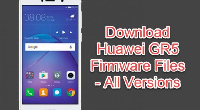 [Collection] Huawei GR5 Official Firmware Flash Files