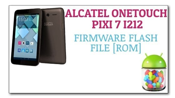 Alcatel OneTouch Pixi 7 I212 Firmware Flash File [Stock ROM