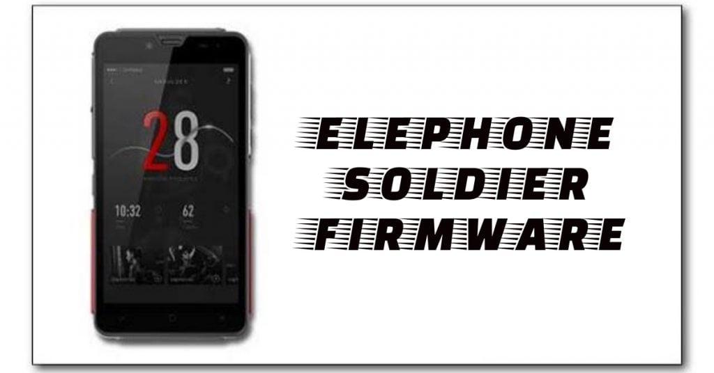 Elephone Soldier Firmware Stock ROM Flash File