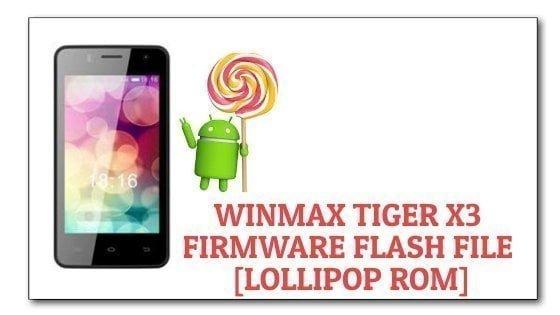 Winmax Tiger X3 Firmware Flash File [Lollipop ROM]