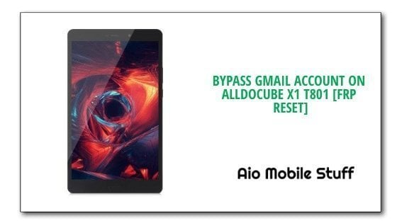Bypass Gmail Account On AlldoCube X1 T801 [Frp Reset]