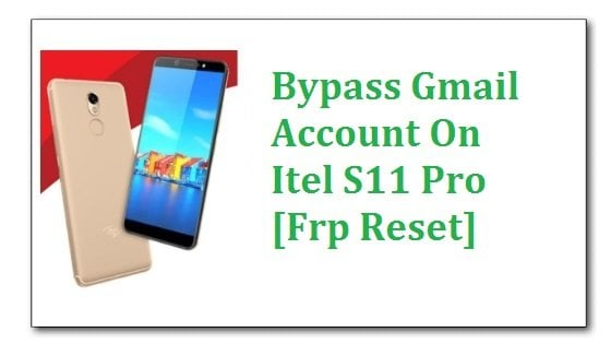 Bypass Gmail Account On Itel S11 Pro [Frp Reset]