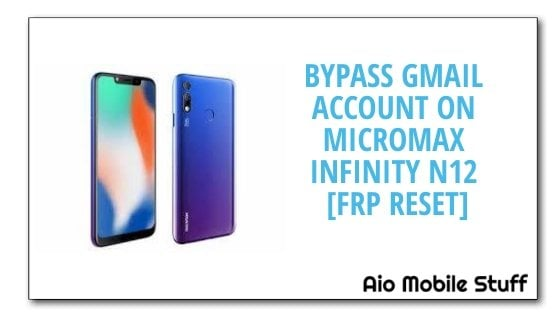 Bypass Gmail Account On Micromax Infinity N12 [Frp Reset]