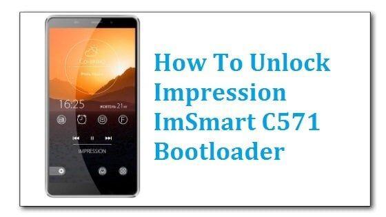 How To Unlock Impression ImSmart C571 Bootloader