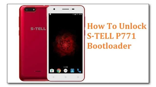 How To Unlock S-TELL P771 Bootloader