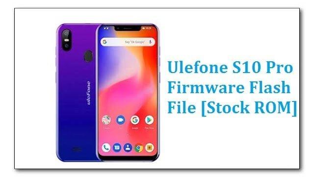 Ulefone S10 Pro Firmware Flash File [Stock ROM]
