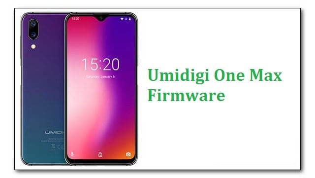 Umidigi One Max Firmware Flash File [Stock ROM]