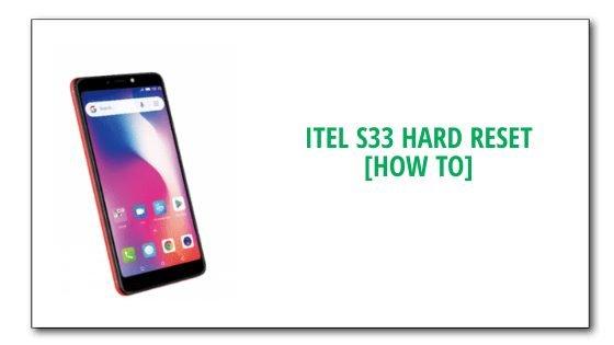 iTel S33 Hard Reset [How To]