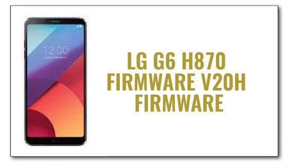 LG G6 H870 v20h Firmware Update | Aio Mobile Stuff