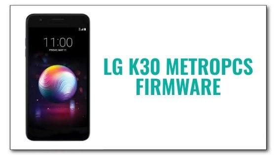 LG K30 MetroPCS Firmware