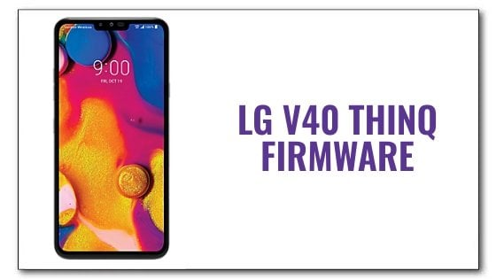LG V40 ThinQ Firmware [LMV405QA Unlocked ROM] | Aio Mobile Stuff