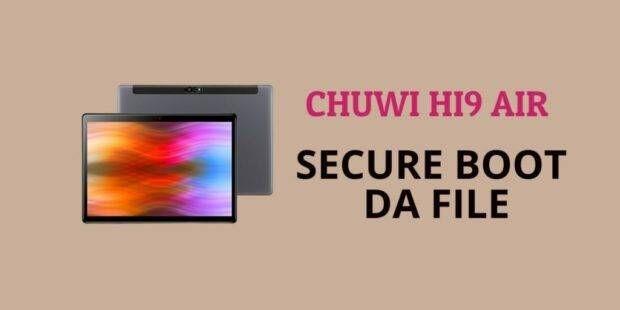 Chuwi HI9 Air Secure Boot DA File