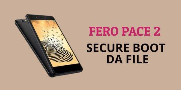 Fero Pace 2 Secure Boot DA File