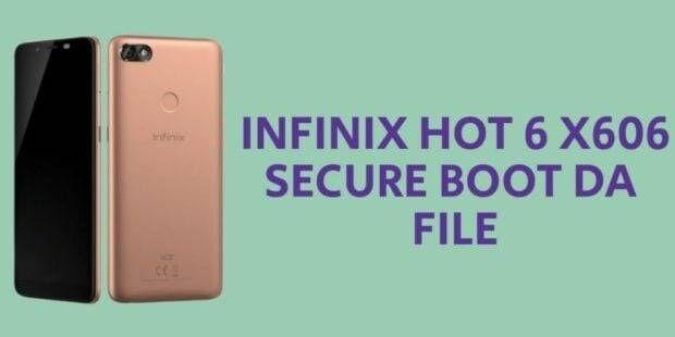 Infinix Hot 6 X606 Secure Boot DA File