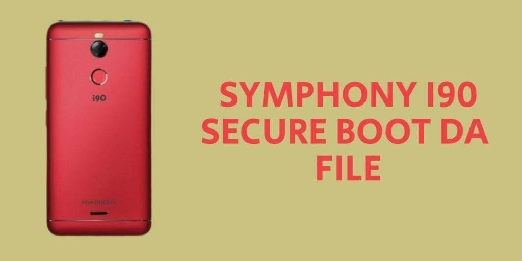Symphony i90 Secure Boot DA File